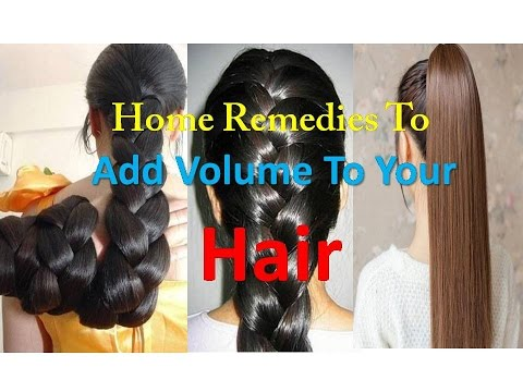 How to Increase Hair Volume - Home Remedies to Add Volume to Your Hair - Home Remedies