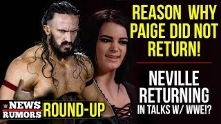 Reason Why Paige Did NOT Return On #RAW, Neville In Talks With WWE! - The ROUND-UP 190