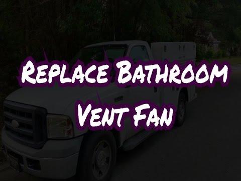 HVAC Service |  Replace Bathroom Vent Fan
