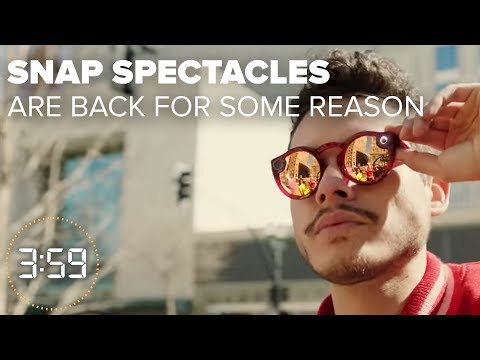 Snap Spectacles are back...why??? (The 3:59, Ep. 393)