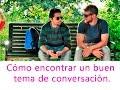 Cómo Encontrar Un Buen Tema De Conversación mp3