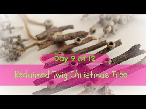 Day 9 | Reclaimed Twig  ChristmasTree