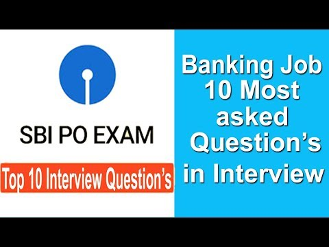 Banking Job | Crack SBI PO Interview 2017 | 10 Most asked interview Questions