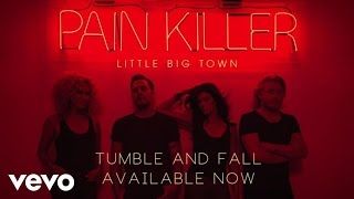 Little Big Town - Tumble And Fall (Audio)