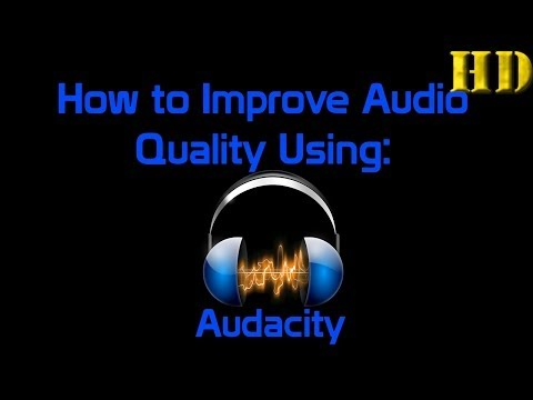 How to Improve Audio Quality Using Audacity