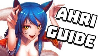 Ahri Guide for BEGINNERS (League of Legends)