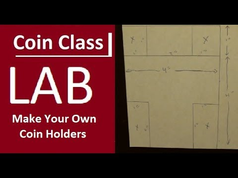 Coin Class Lab - Make Your Own Coin Holders
