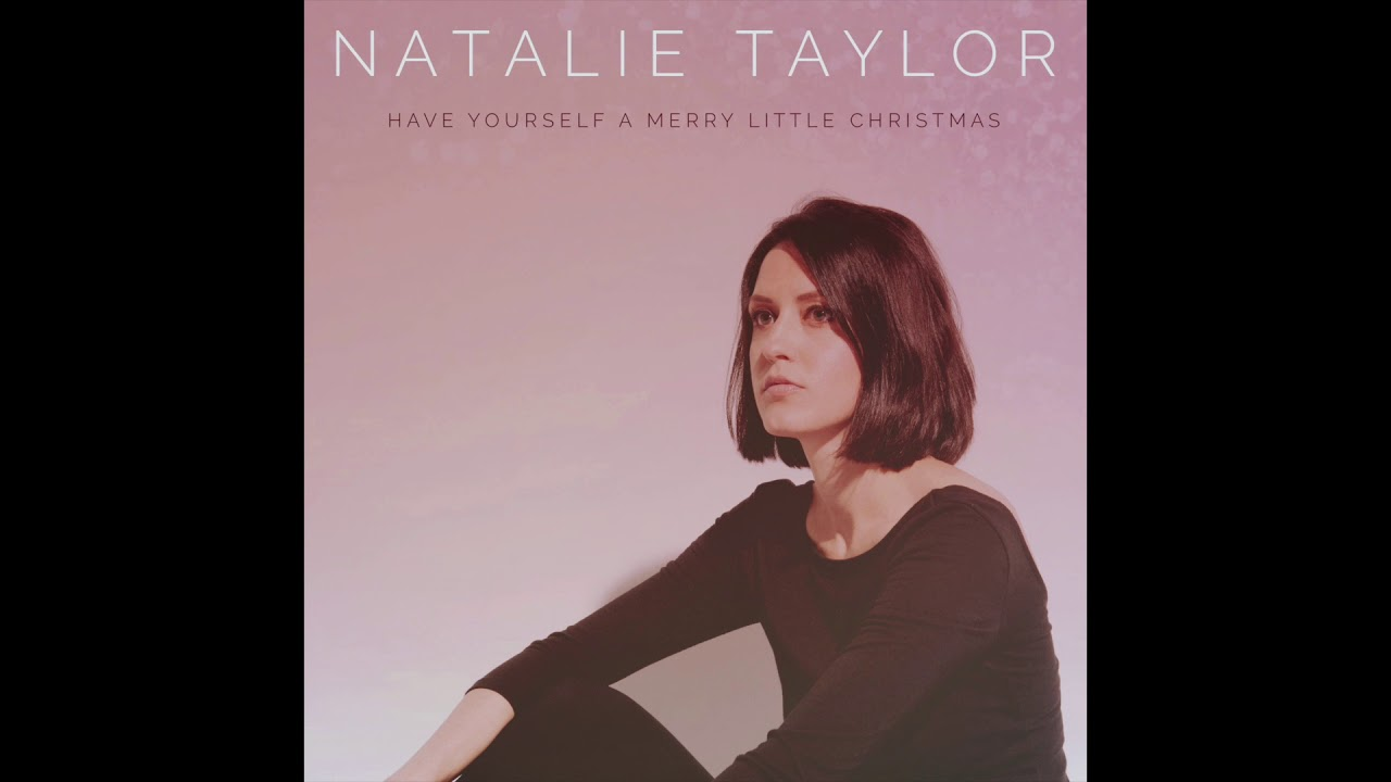 Have Yourself a Merry Little Christmas - Natalie Taylor