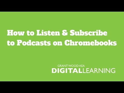 How to Listen & Subscribe to Podcasts on a Chromebook