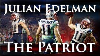 Julian Edelman - The Patriot