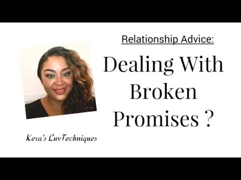 How To Deal With Broken Promises: Relationship Advice