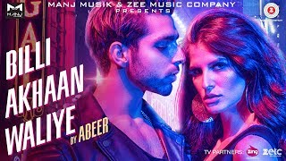 Billi Akhaan Waliye - Official Music Video | Abeer Arora