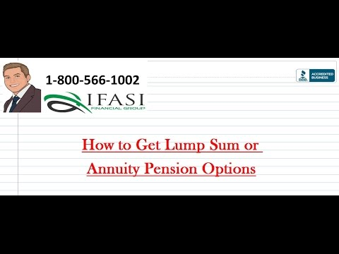 How to Get Lump Sum or Annuity Pension Options