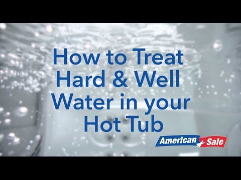 How to Treat Hard & Well Water in your Hot Tub