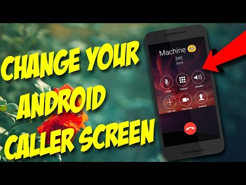 How To Change Your Android Caller Screen!