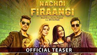 Nachdi Firaangi   Song Teaser   Meet Bros & Kanika Kapoor Ft. Elli AvrRam   MB Music   20th June