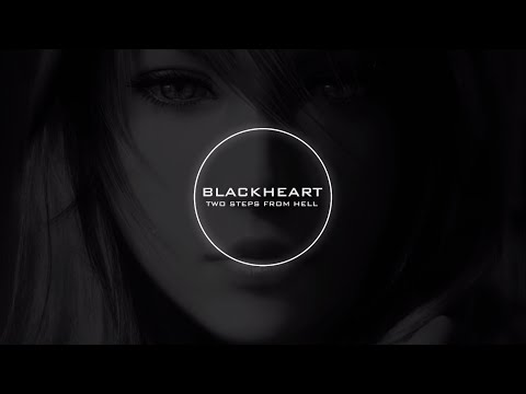 Two Steps From Hell - Blackheart
