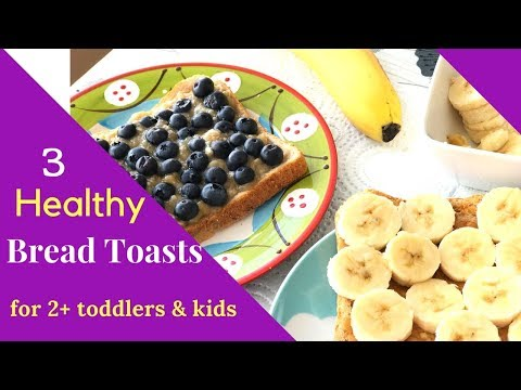 3 Healthy Bread Toasts ( for 2+ toddlers & kids ) - Healthy Bread Breakfast/Snack ideas for kids