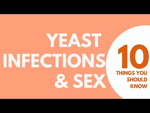 10 Things You Didn't Know About SEX AND YEAST INFECTIONS | Candida Symptoms Remedies & Treatments