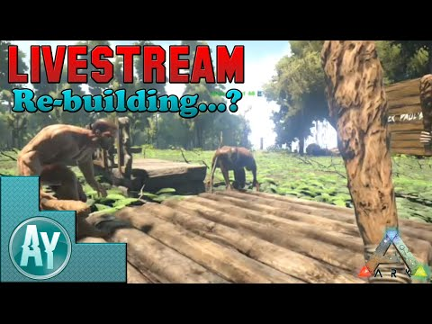 Ark: Survival Evolved! Time To Rebuild! Livestream #1