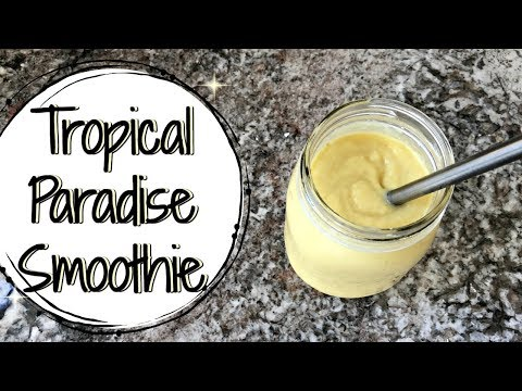 TROPICAL PARADISE SMOOTHIE RECIPE :: DELICIOUS & SIMPLE :: ONLY 5 INGREDIENTS