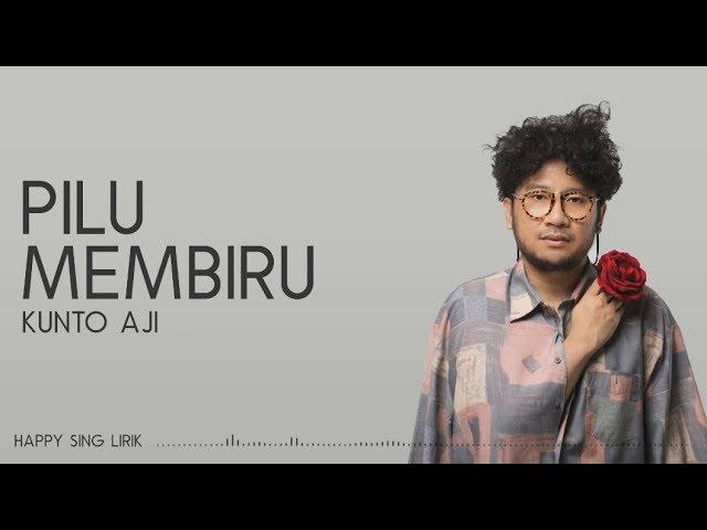 Download Kunto Aji - Pilu Membiru (Lirik) MP3 Gratis
