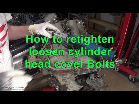 How to retighten loosen cylinder head cover Bolts