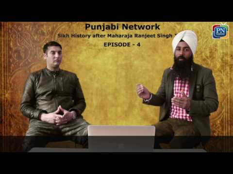 Sikh History after Maharaja Ranjit Singh Ji,  Episode - 4