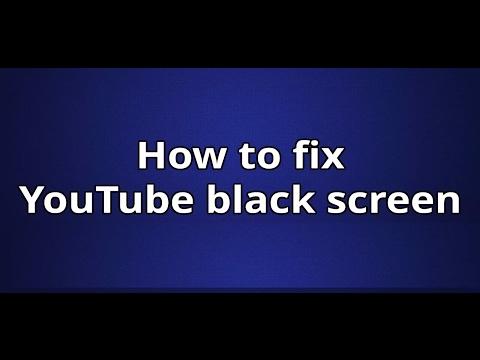 How To Fix Youtube Black Screen