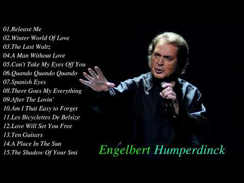 Engelbert Humperdinck Greatest Hits - Engelbert Humperdinck Country Love songs 2017