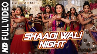 Calendar Girls: Shaadi Wali Night FULL VIDEO Song   Aditi Singh Sharma   T-Series