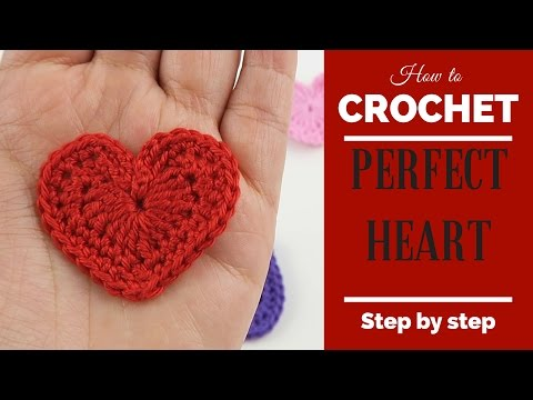 Crochet tutorial for absolute beginners: PERFECT HEART
