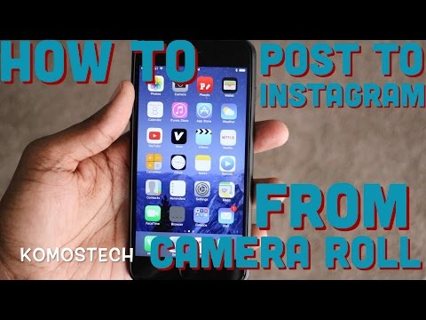How To Post Pictures To Instagram From Camera Roll On iPhone