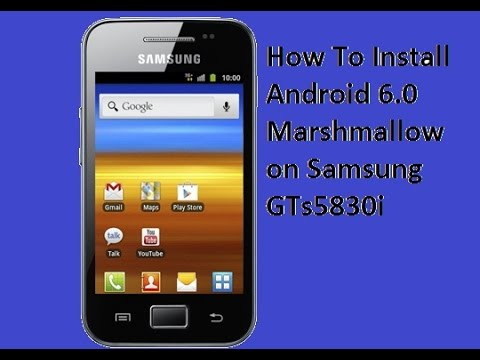 How To Install Android 6.0 Marshmallow on Samsung GTs5830i