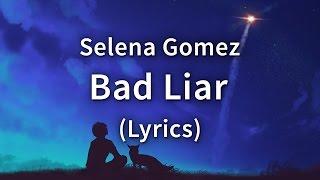 Selena Gomez Bad Liar Lyrics Lyric Video