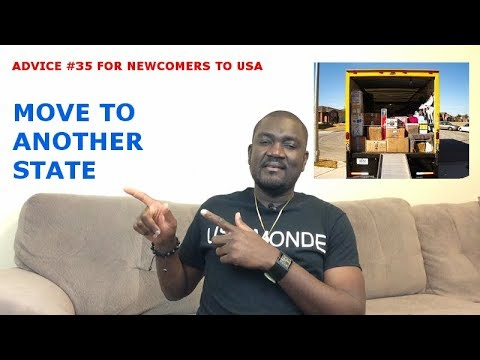 ADVICE #35 FOR NEWCOMERS TO USA (MOVE TO ANOTHER STATE)