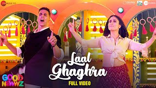 Laal Ghaghra - Full Video | Good Newwz | Akshay K, Kareena K| Manj M,Herbie S, Neha K |Tanishk B
