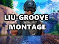 Liu-Groove Fortnite Montage[UNFINISHED]