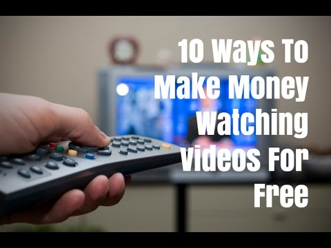 10 Ways To Make Money Watching Videos For Free