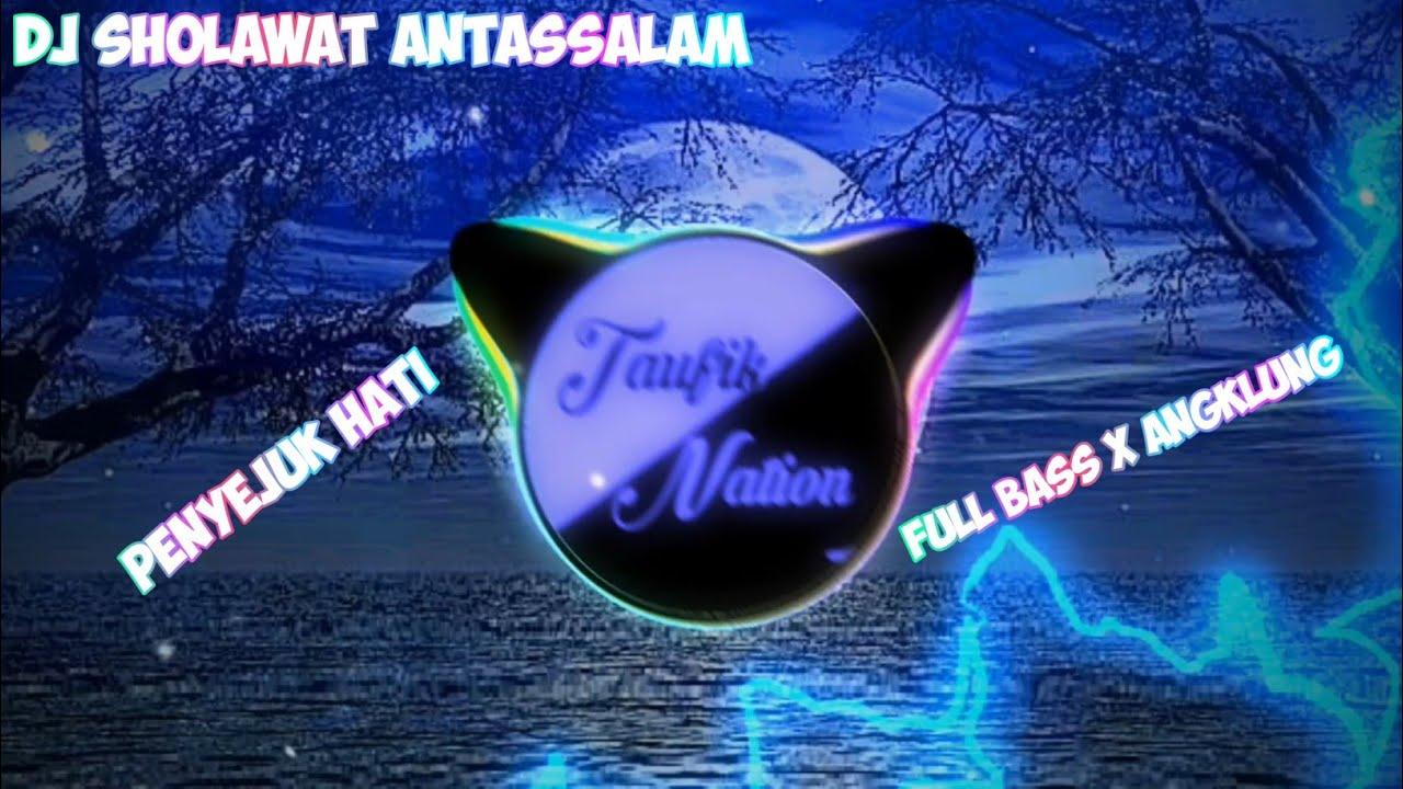 Dj Sholawat Antassalam Full Bass Terbaru 2020