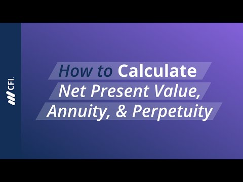 How to Calculate Net Present Value, Annuity & Perpetuity   Corporate Finance Institute