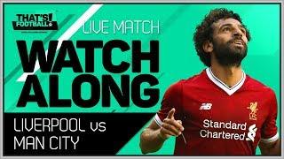 Liverpool vs Man City LIVE Stream Champions League Watchalong