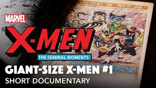 The History of the X-Men: GIANT SIZE | Seminal Moments: Part 1