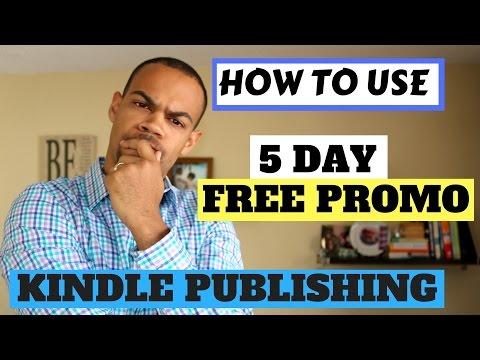 Kindle Publishing - How To Use Amazon/Kindle 5 Day Free Promotion