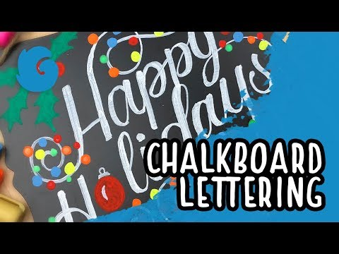 Happy Holiday – Chalkboard Lettering with Cedar Chalk Markers