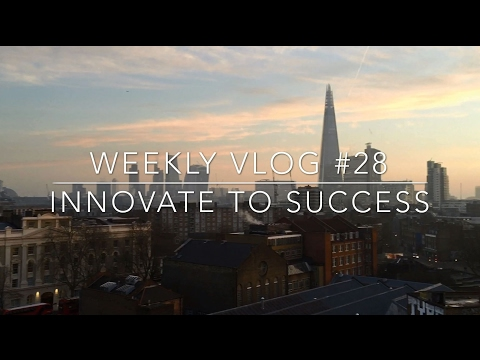 Innovate to Success - Weekly Vlog #28