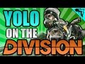 How To Play Division Yolo On The Division 1 Stonemountain64