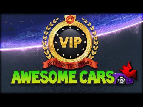 How to Apply for VIP in Awesome Cars + Fun Maps |  2018