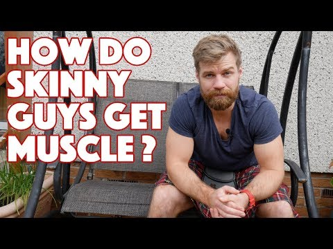 How do skinny guys get muscle?