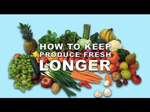How To Make Fruits and Vegetables Stay Fresher Longer